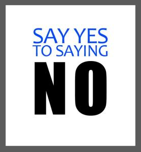 Say Yes To Saying No