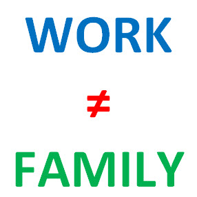WorkIsnotFamily