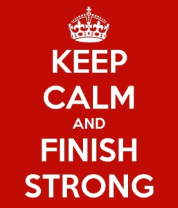 keep-calm-and-finish-strong